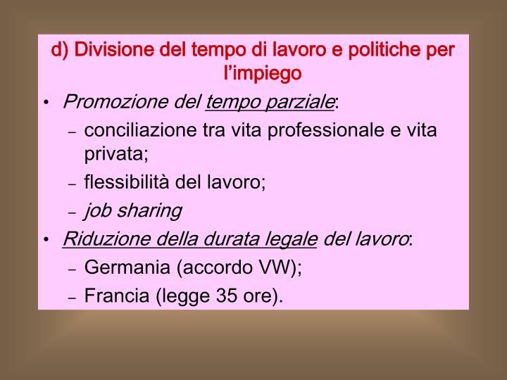 d) Divisione del tempo di lavoro e politiche per l'impiego