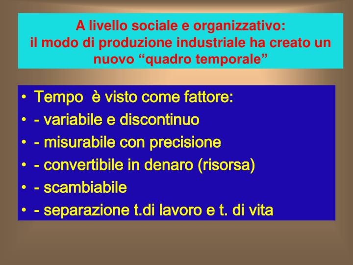 A livello sociale e organizzativo: