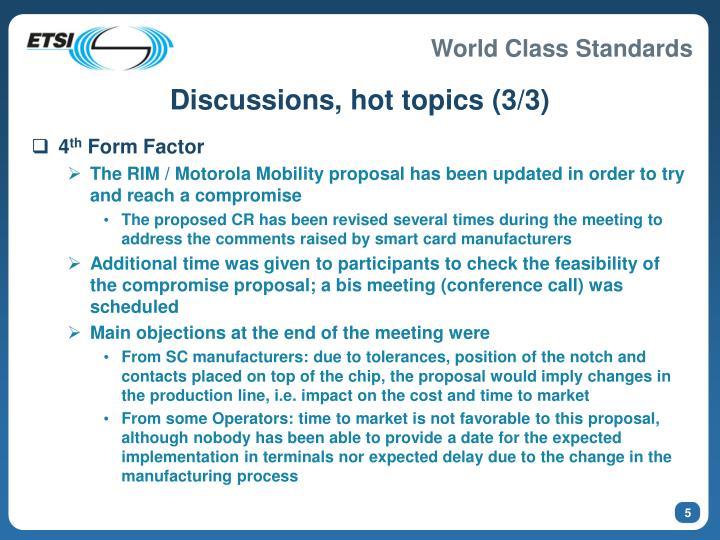 Discussions, hot topics (3/3)