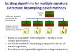 existing algorithms for multiple signature extraction resampling based methods