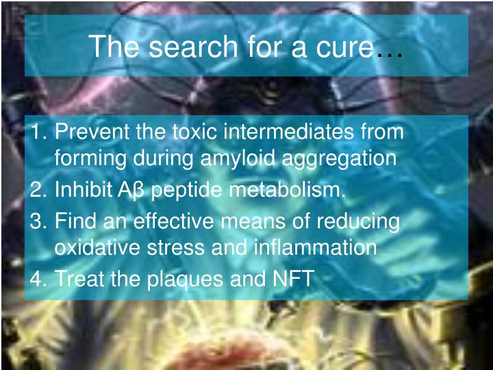 The search for a cure