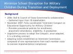 minimize school disruption for military children during transition and deployment1