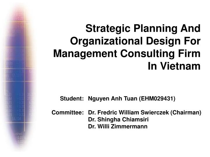 Ppt Strategic Planning And Organizational Design For Management Consulting Firm In Vietnam
