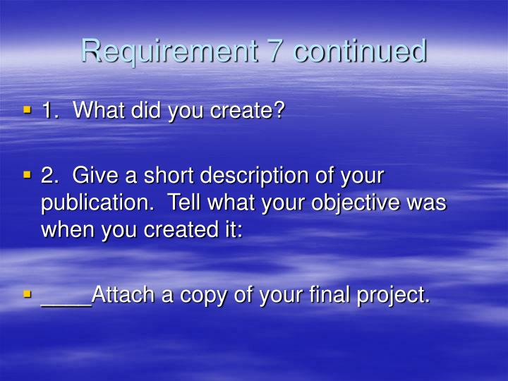 Requirement 7 continued