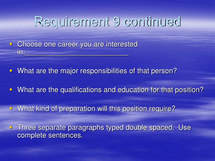 Requirement 9 continued