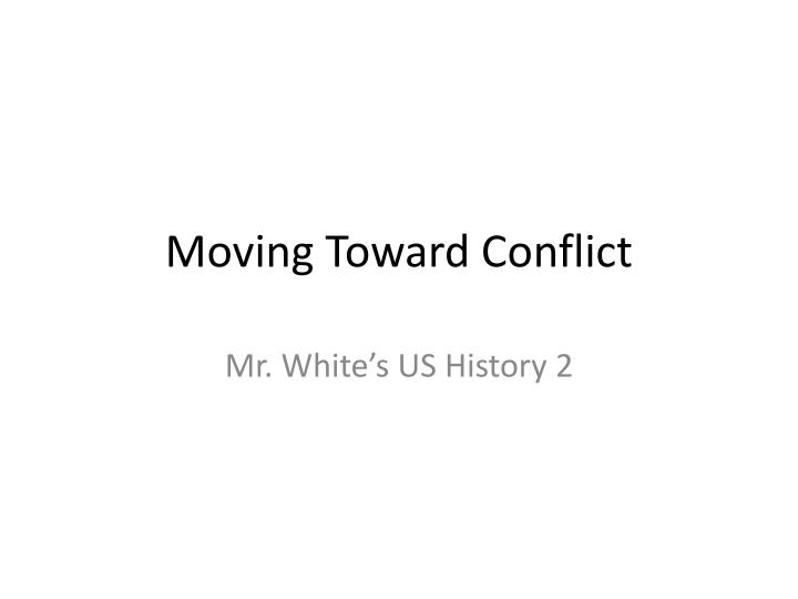 moving toward conflict n.