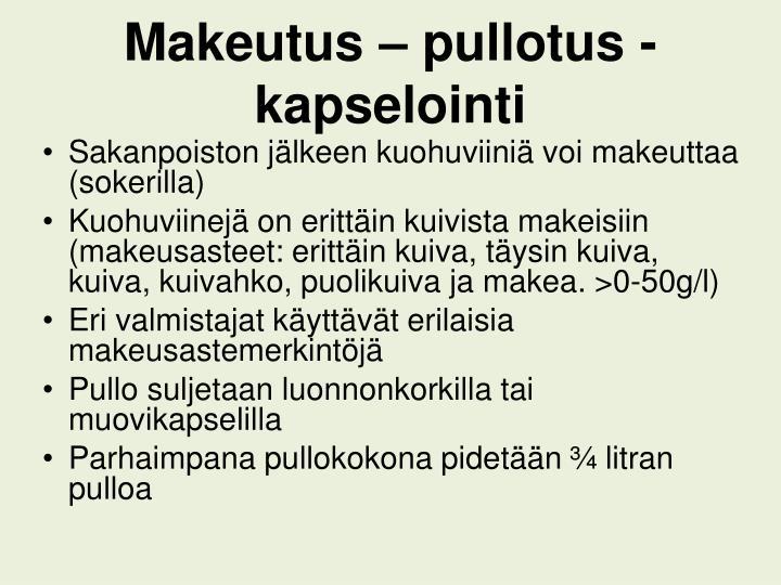 Makeutus – pullotus - kapselointi