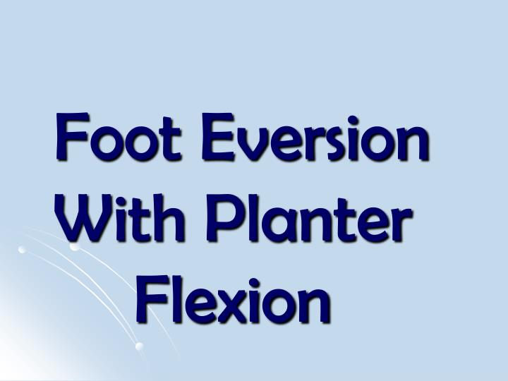Foot Eversion With Planter Flexion