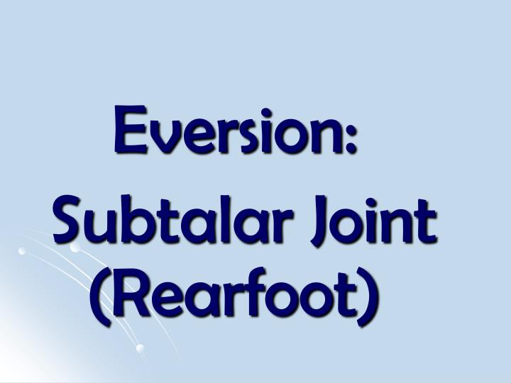 Eversion:
