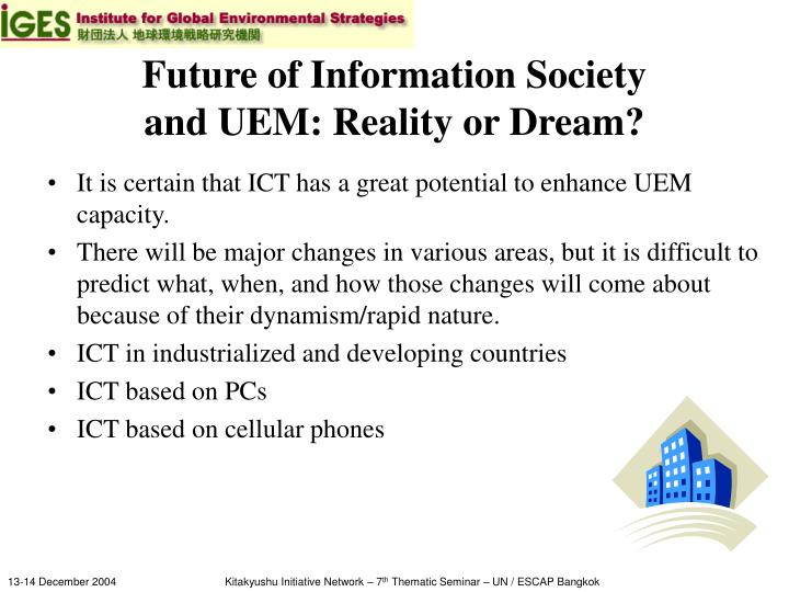 Future of information society and uem reality or dream