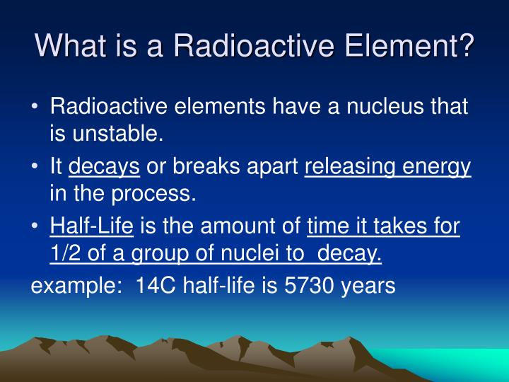 What is a radioactive element