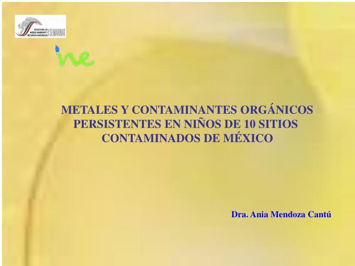 METALES Y CONTAMINANTES ORGÁNICOS