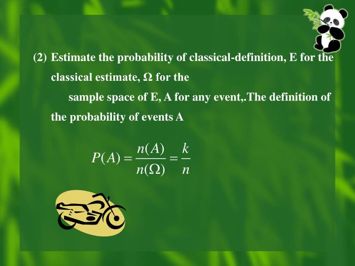 Estimate the probability of classical-definition, E for the classical estimate, Ω for the