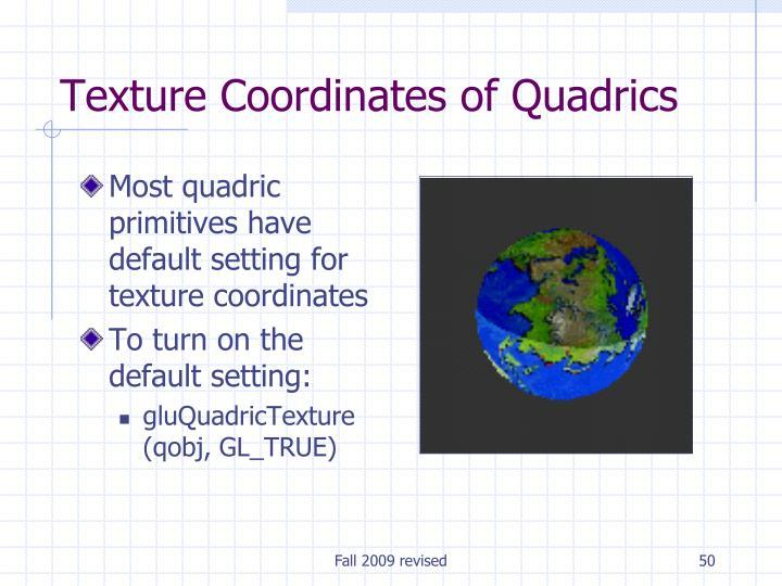 Most quadric primitives have default setting for texture coordinates