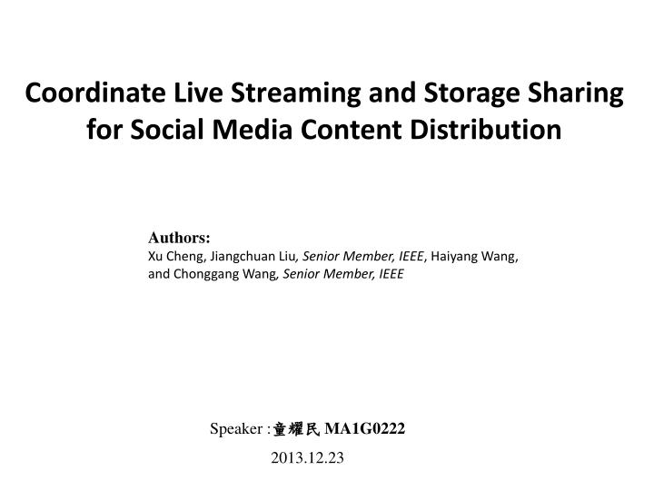 coordinate live streaming and storage sharing for social media content distribution n.