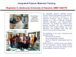 integrated polymer materials training rigoberto c advincula university of houston dmr 1006776