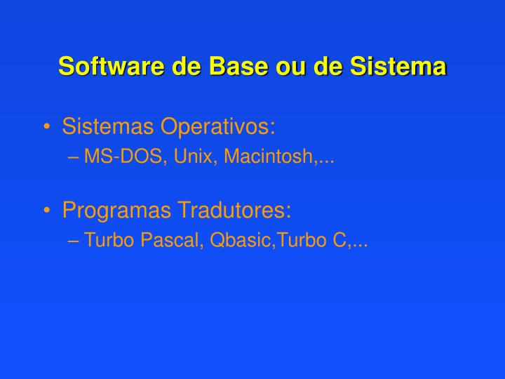 Software de Base ou de Sistema