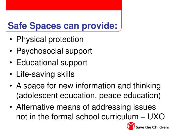 Safe Spaces can provide: