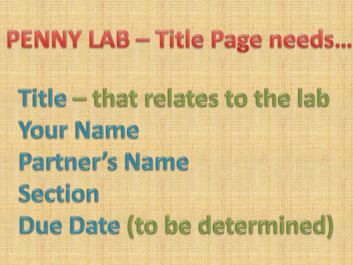PENNY LAB – Title Page needs…