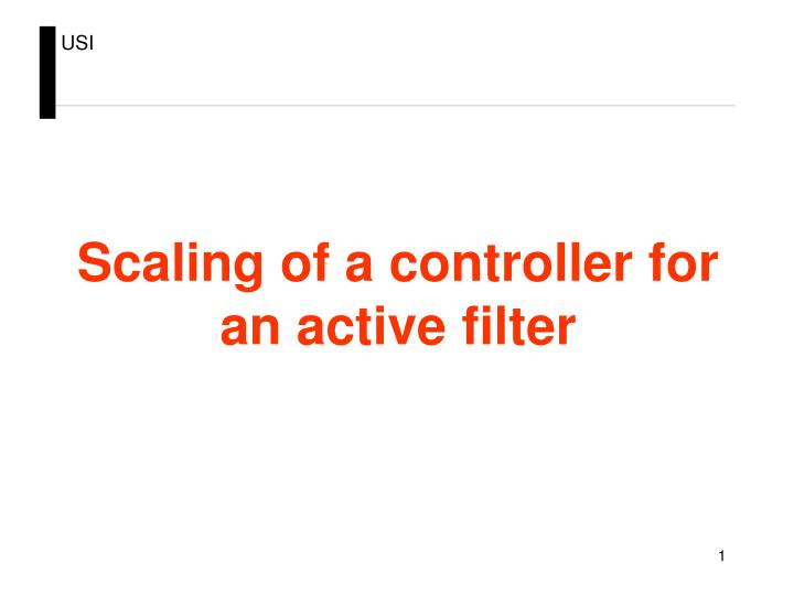 scaling of a controller for an active filter n.