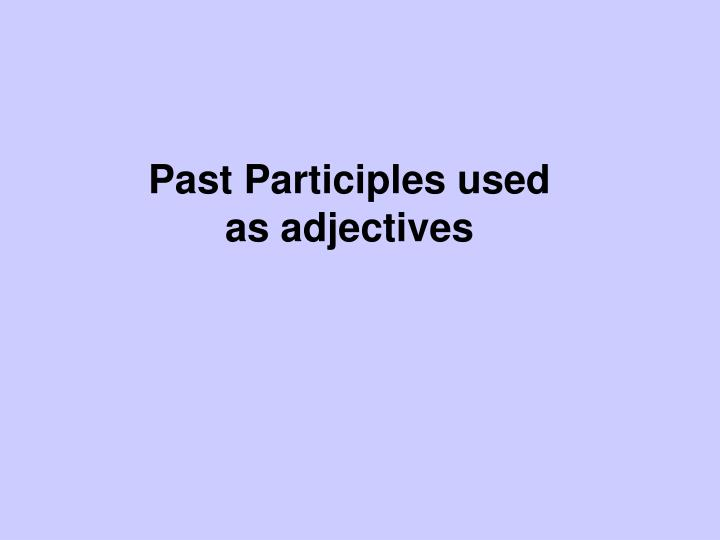past participles used as adjectives n.