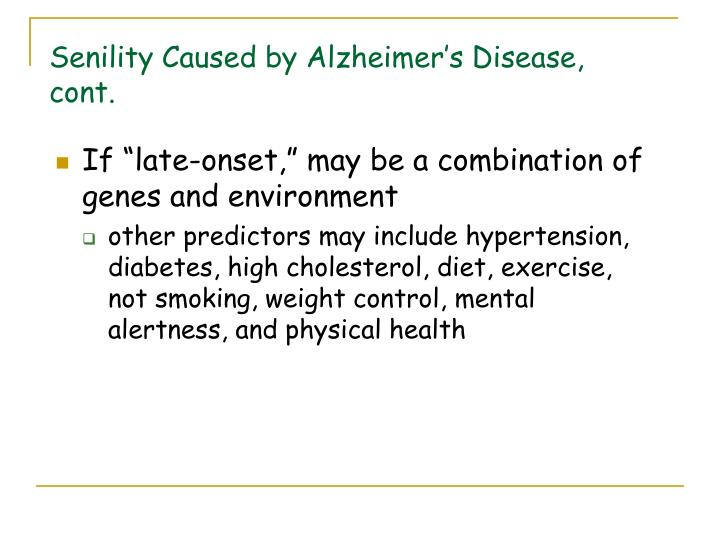Senility Caused by Alzheimer's Disease, cont.
