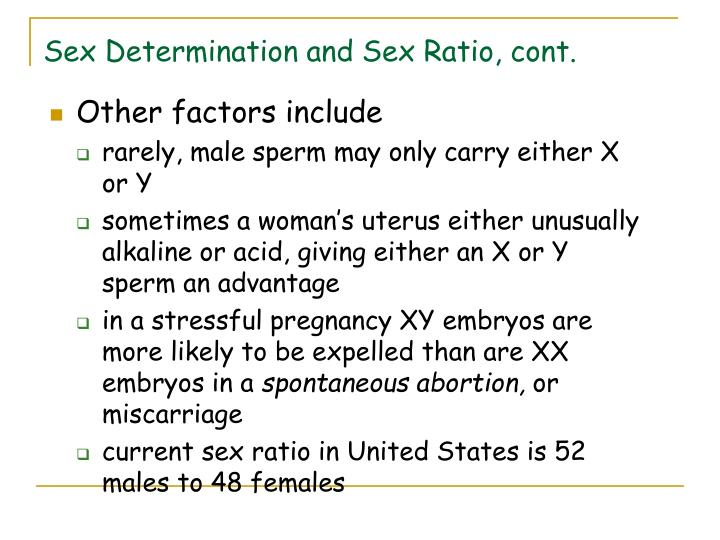 Sex Determination and Sex Ratio, cont.