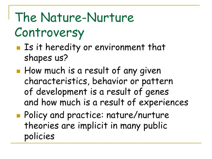 The Nature-Nurture Controversy