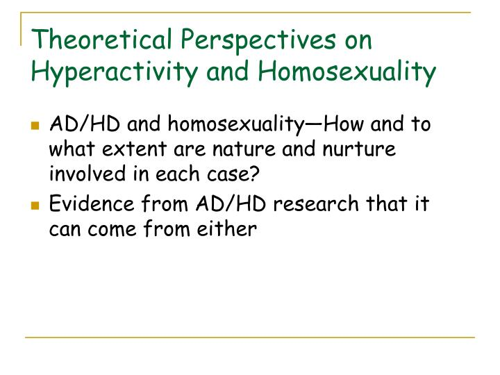 AD/HD and homosexuality—How and to what extent are nature and nurture involved in each case?