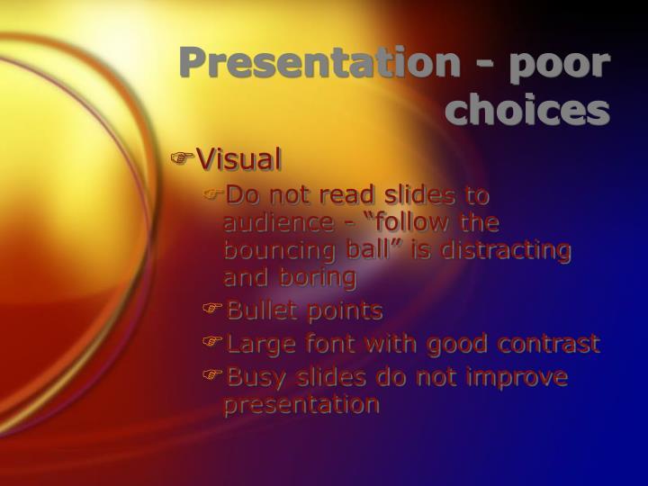 Presentation - poor choices