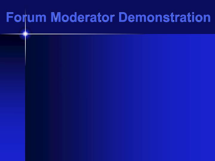Forum Moderator Demonstration