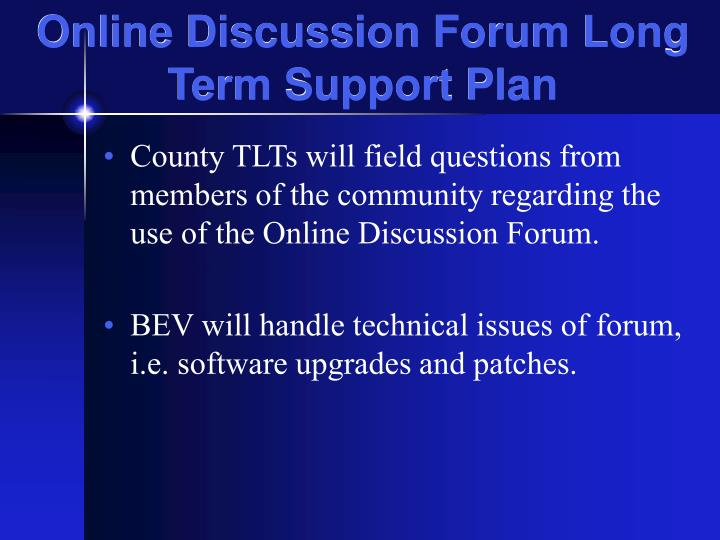 Online Discussion Forum Long Term Support Plan