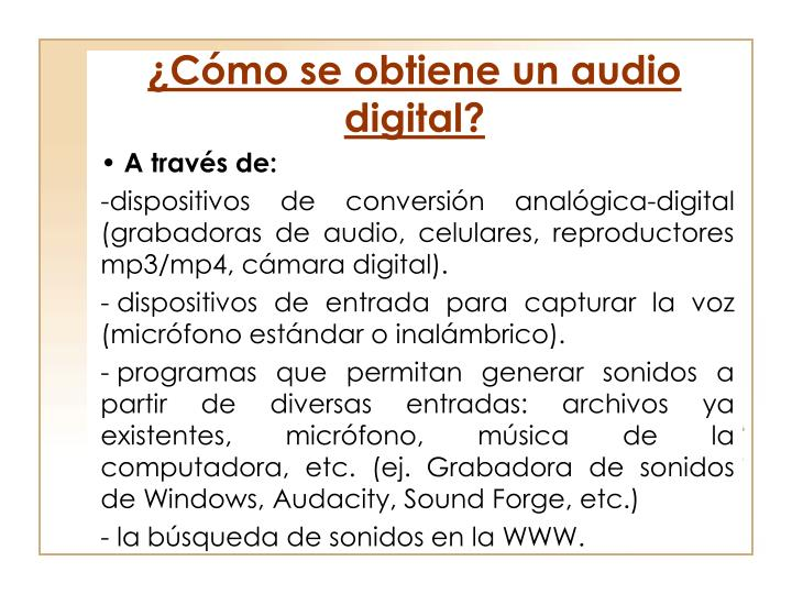 ¿Cómo se obtiene un audio digital?
