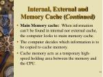 internal external and memory cache continued
