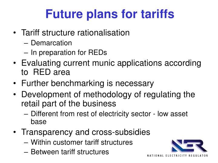 Future plans for tariffs
