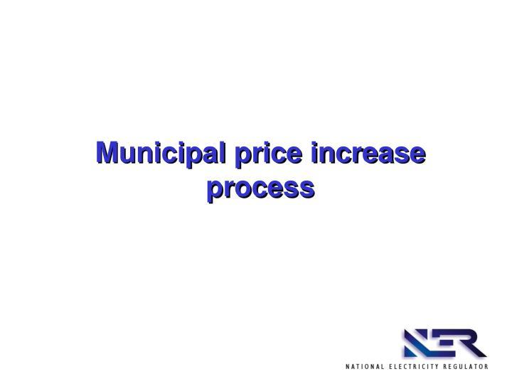 Municipal price increase process