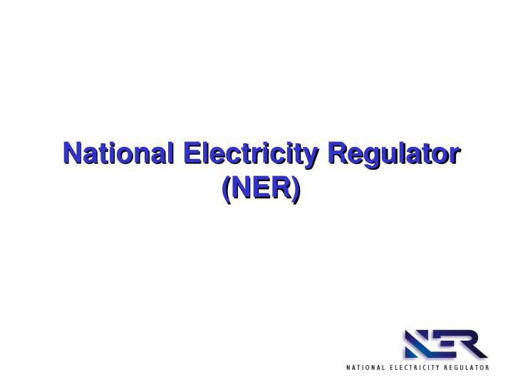 National Electricity Regulator (NER)
