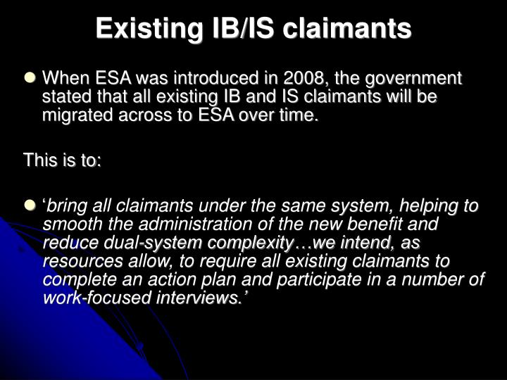 Existing IB/IS claimants