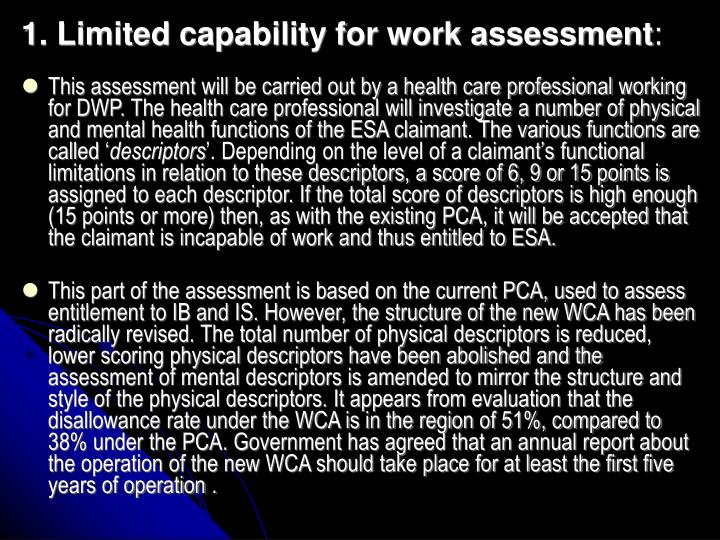 1. Limited capability for work assessment