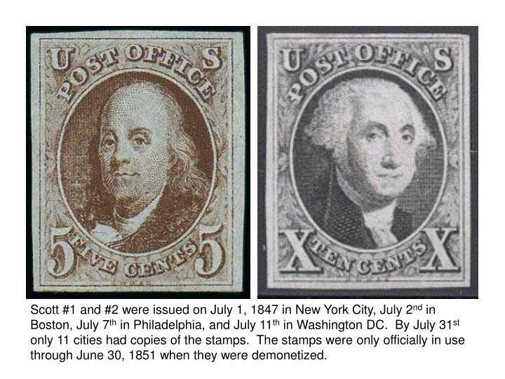 Scott #1 and #2 were issued on July 1, 1847 in New York City, July 2