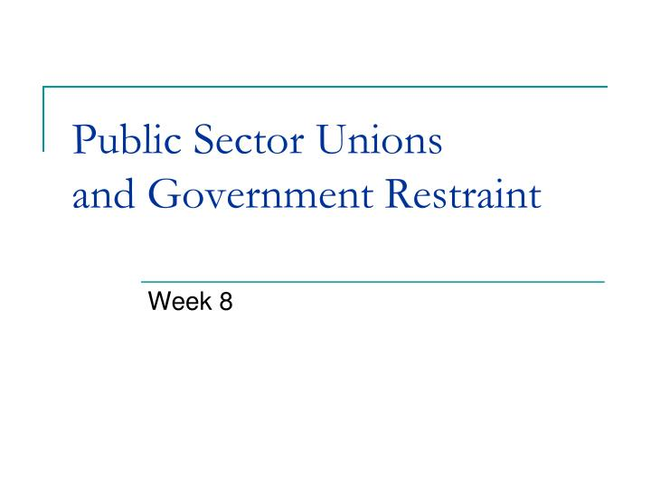 public sector unions and government restraint n.