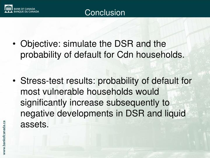 Objective: simulate the DSR and the probability of default for Cdn households.