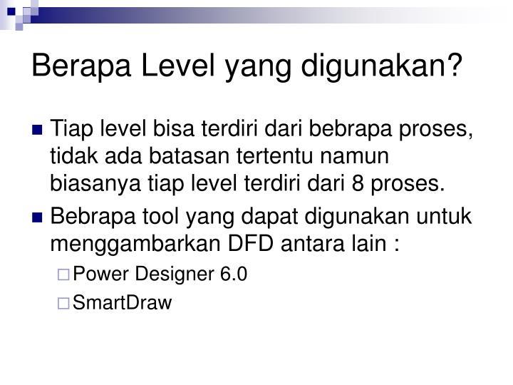 Berapa Level yang digunakan?