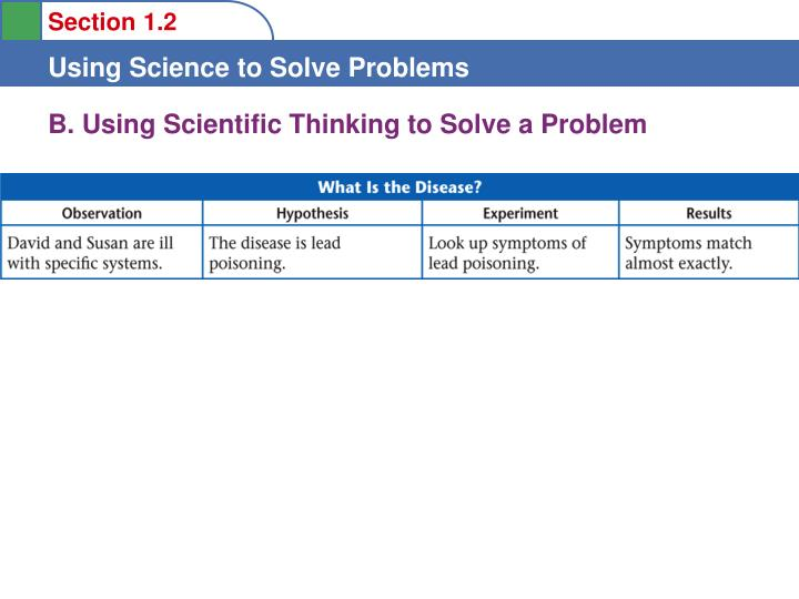 B using scientific thinking to solve a problem