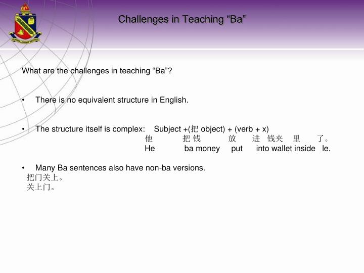 "What are the challenges in teaching ""Ba""?"