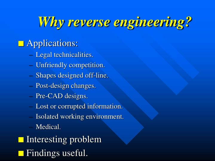Why reverse engineering?