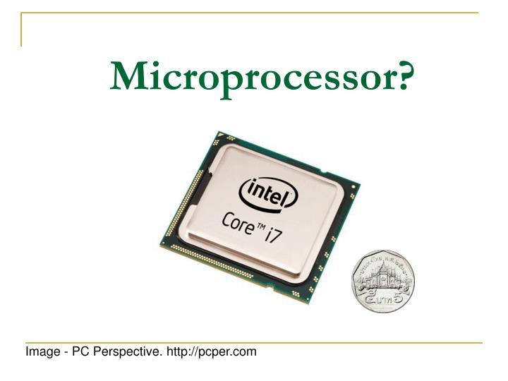 Microprocessor?