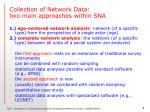 collection of network data t wo main approaches within sna