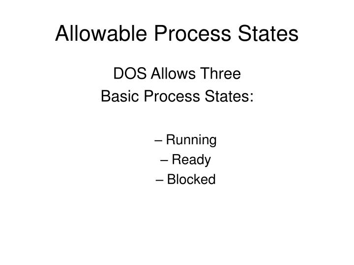 Allowable Process States