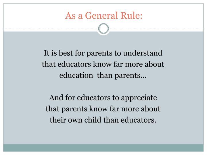As a General Rule: